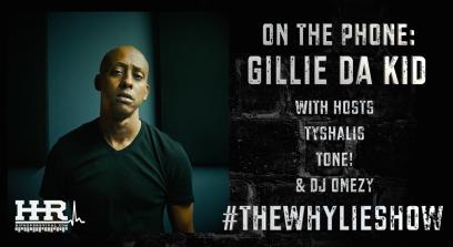 GILLIE DA KID Interview #TheWhyLieShow